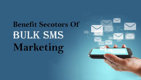 Benefits Sectors of Bulk SMS - Benefits of Bulk SMS Marketing